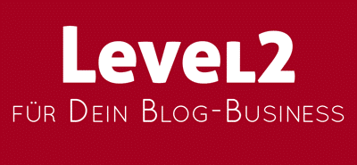 Level2 für Dein Blog-Business